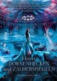eBook: Hinter Dornenhecken und Zauberspiegeln
