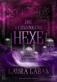eBook: Die versunkene Hexe: Von Göttern und Hexen