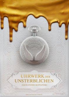 eBook: Uhrwerk der Unsterblichen