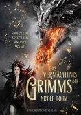 eBook: Das Vermächtnis der Grimms