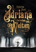 eBook: Adriana zwischen den Welten