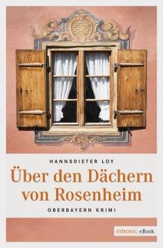 ebook: Über den Dächern von Rosenheim