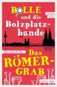 eBook: Bolle und die Bolzplatzbande: Das Römergrab