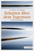 ebook: Schatten über dem Tegernsee