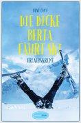 ebook: Die dicke Berta fährt Ski