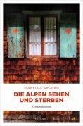 ebook: Die Alpen sehen und sterben