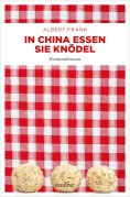 eBook: In China essen sie Knödel