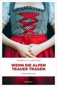 eBook: Wenn die Alpen Trauer tragen