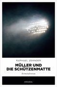 eBook: Müller und die Schützenmatte