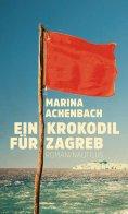 eBook: Ein Krokodil für Zagreb