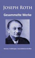 eBook: Joseph Roth - Gesammelte Werke