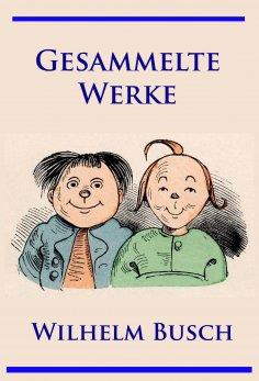 eBook: Wilhelm Busch - Gesammelte Werke