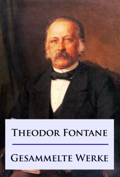 ebook: Theodor Fontane - Gesammelte Werke