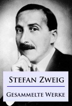 ebook: Stefan Zweig - Gesammelte Werke
