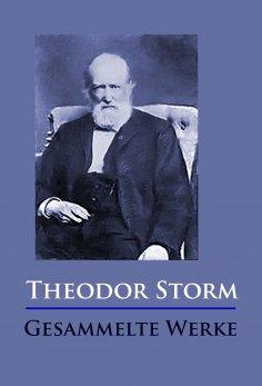 ebook: Theodor Storm - Gesammelte Werke