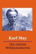 ebook: Karl May - Die große Werksammlung
