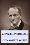 eBook: Baudelaire - Gesammelte Werke
