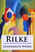 eBook: Rilke - Gesammelte Werke