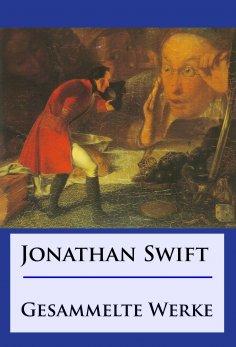 ebook: Jonathan Swift - Gesammelte Werke