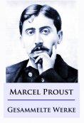 eBook: Marcel Proust - Gesammelte Werke