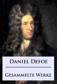 eBook: Daniel Defoe - Gesammelte Werke