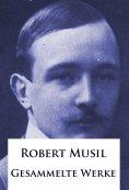 ebook: Robert Musil - Gesammelte Werke