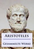 ebook: Aristoteles - Gesammelte Werke