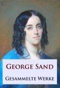 eBook: George Sand - Gesammelte Werke