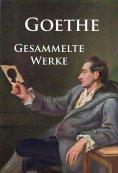 eBook: Goethe - Gesammelte Werke