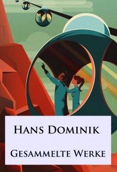 eBook: Hans Dominik - Gesammelte Werke