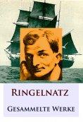 ebook: Ringelnatz - Gesammelte Werke
