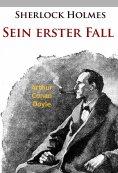 eBook: Sherlock Holmes - Sein erster Fall