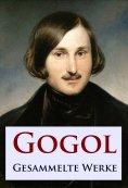 eBook: Gogol - Gesammelte Werke
