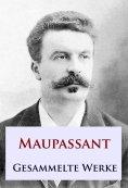 ebook: Maupassant - Gesammelte Werke
