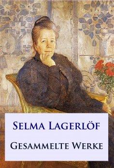 ebook: Selma Lagerlöf - Gesammelte Werke