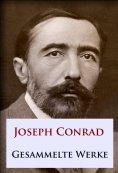 eBook: Joseph Conrad - Gesammelte Werke