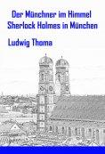 eBook: Der Münchner im Himmel / Sherlock Holmes in München