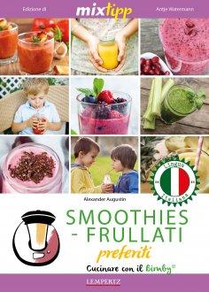 eBook: MIXtipp:  SMOOTHIES-FRULLATI preferite (italiano)