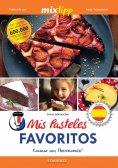 eBook: MIXtipp: Mis Pasteles Favoritos (español)