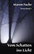 eBook: Vom Schatten ins Licht - Fioria Band 1