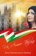 ebook: Rosen-Rendezvous in Mailand - Un Amore Italiano