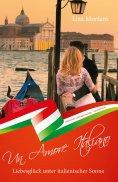 ebook: Liebesglück unter italienischer Sonne - Un Amore Italiano