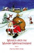 eBook: Wünsch dich ins Wunder-Weihnachtsland Band 3