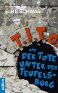 ebook: T.I.T.O. und der Tote unter der Teufelsburg