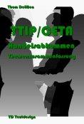 ebook: TTIP/CETA Handelsabkommen Themenzusammenfassung