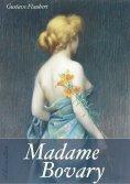 eBook: Madame Bovary (Unzensierte deutsche Ausgabe) (Illustriert)