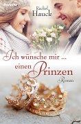 eBook: Ich wünsche mir ... einen Prinzen