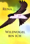 ebook: Wildvogel bin ich - historischer Roman