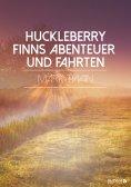 ebook: Huckleberry Finns Abenteuer und Fahrten