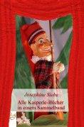 eBook: Alle Kasperle-Bücher in einem Sammelband
